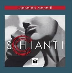 Recensione 'sChianti' di Leonardo Manetti a cura di Emanuela Arlotta