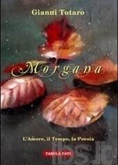 Recensione 'Morgana' di Gianni Totaro a cura di Emanuela Arlotta